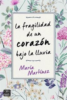 La fragilidad de un corazón bajo la lluvia | María Martínez | Destino