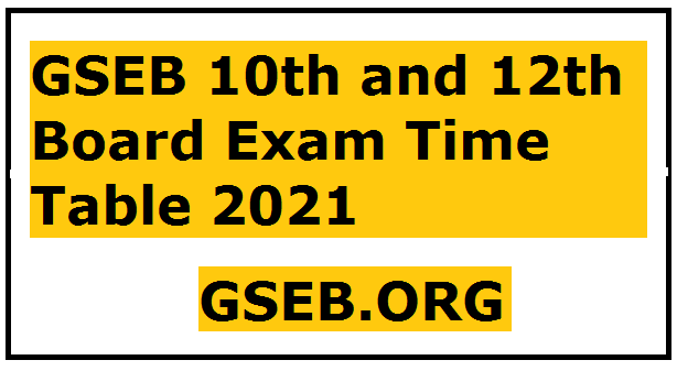 GSEB 10th and 12th Board Exam Time Table 2021