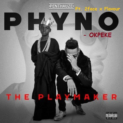 "PHOTO: Phyno- ""Okpeke"" Ft. 2Face Idibia x Flavour"