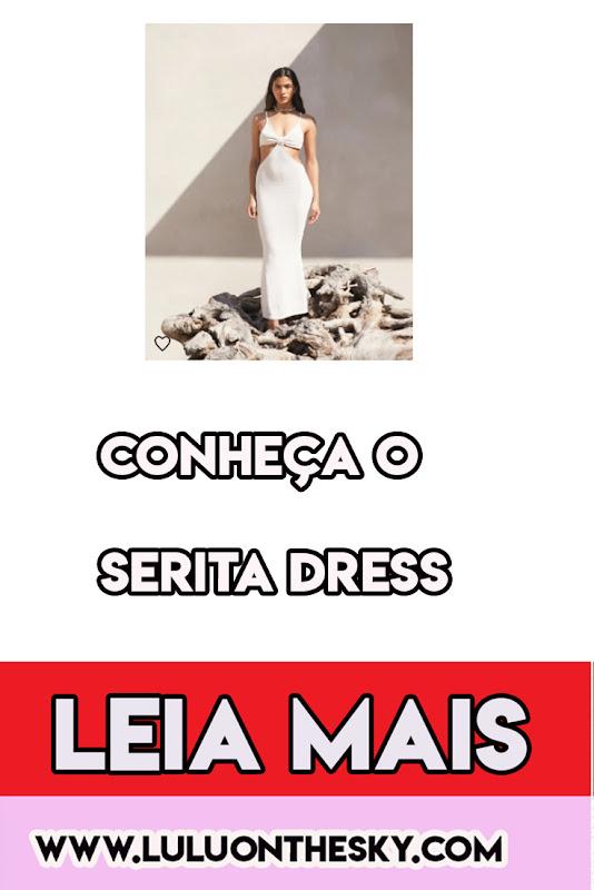 Conheça o Serita Dress, o maxivestido das celebridades