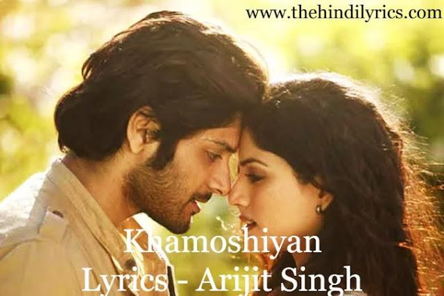Khamoshiyan Lyrics - Arijit Singh