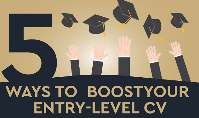 5 Ways To Boost Your Entry Level CV