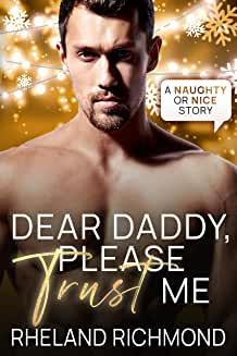 Dear Daddy, Please Trust Me by Rheland Richmond