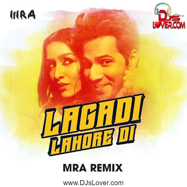 Lagadi Lahore Di Remix MRA | Bollywood Song
