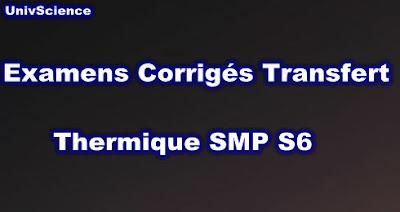 Examens et Contrôles Corrigés  Transfert Thermique SMP S6 PDF