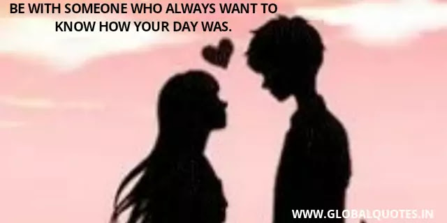 Be with someone who always wants to know how your day was.