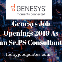 Genesys Job Openings 2019 As an Sr.PS Consultant