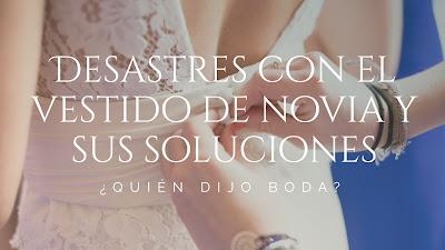 Desastres con el vestido de novia y sus soluciones