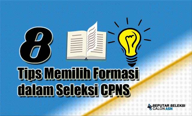 8 Tips Memilih Formasi dalam Seleksi CPNS