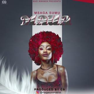 Audio: Msaga Sumu – MAUA mp3   MOKOMIDIA.COM