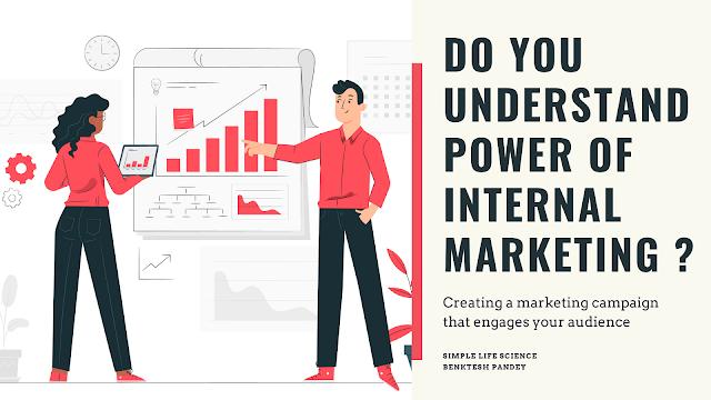 Do you understand Power of Internal Marketing ?