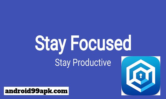 تطبيق Stay Focused v6.0.0 مدفوع كامل بحجم 7 ميجابايت للأندرويد
