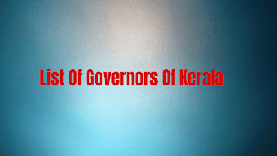 list of Governors of kerala,kerala governor