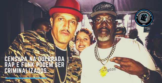Censura na quebrada | Rap e Funk podem ser criminalizados