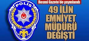 Türk polis teşkilatı Emniyet müdürleri değişti