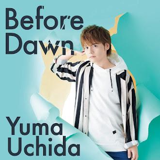 [Lirik+Terjemahan] Uchida Yuuma - Before Dawn (Sebelum Matahari Terbit)