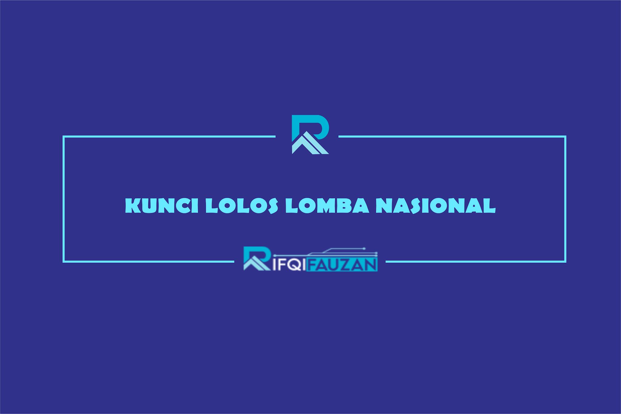 KUNCI SERING LOLOS LOMBA MAHASISWA NASIONAL 2020
