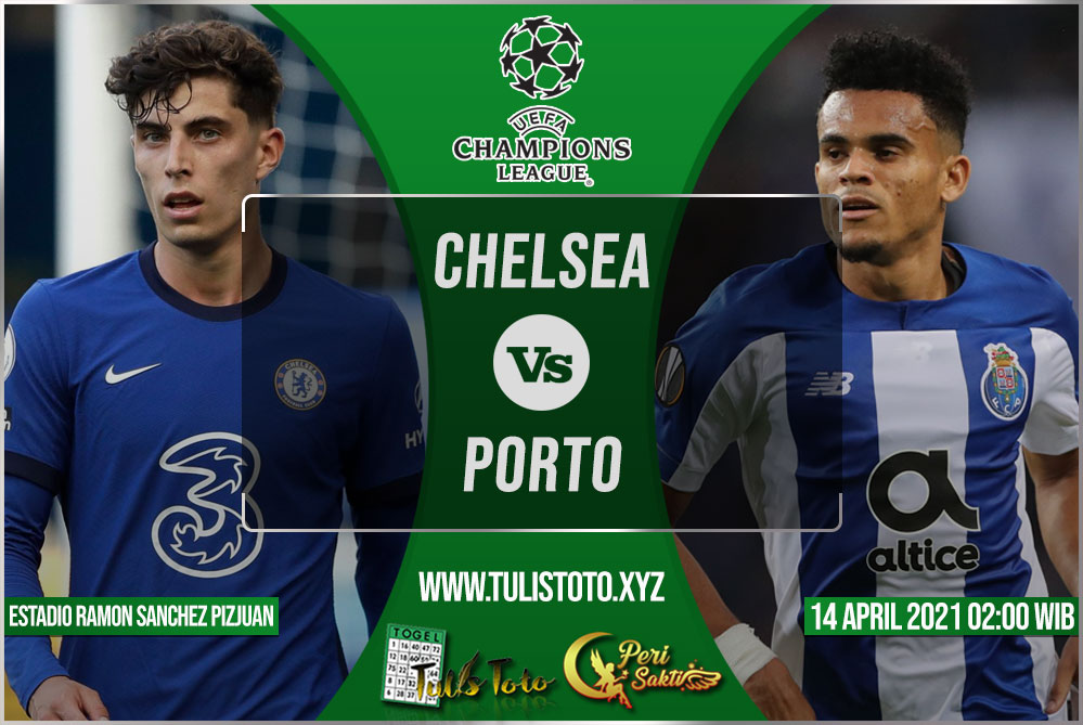 Prediksi Chelsea vs Porto 14 April 2021