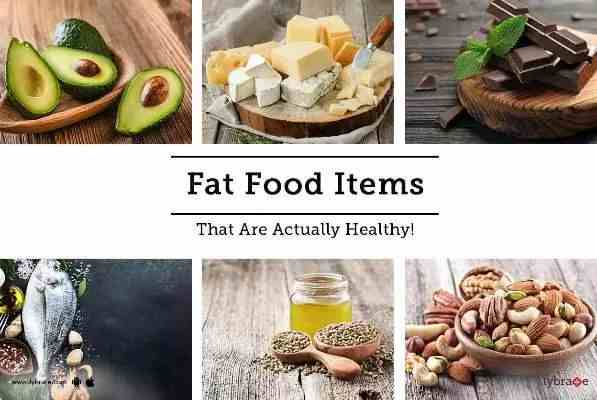 Fat Food Items That Are Actually Healthy