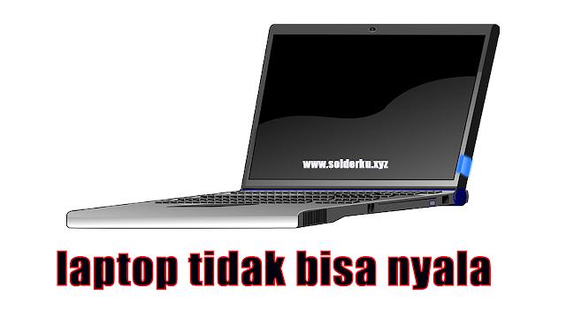 cara mengatasi laptop tidak bisa nyala