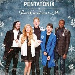 Penatonix What Christmas Means to Me