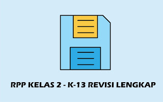 Download RPP Kelas 2 SD/MI Kurikulum 2013 Revisi 2018 Lengkap