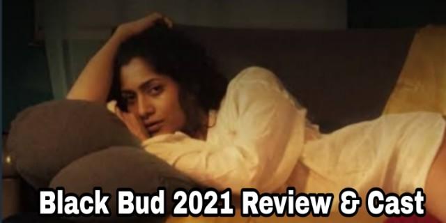 Black Bud ( 2021 )  Movies Review Cast - Raghukulholidays