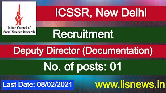 Recruitment for Deputy Director (Documentation) at ICSSR, New Delhi