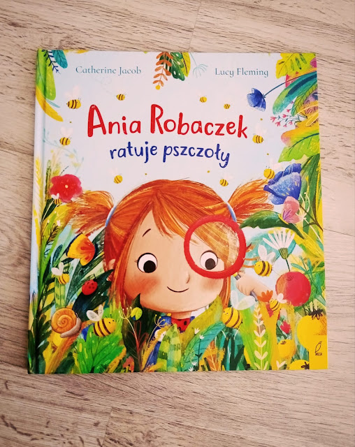 Ania Robaczek ratuje pszczoły - nowość od Wydawnictwa Wilga