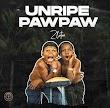 [Music] Zlatan - UNRIPEPAWPAW