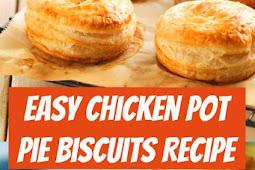 Easy Chicken Pot Pie Biscuits Recipe #chickenpotpie #potpie #Pie #chicken #biscuits