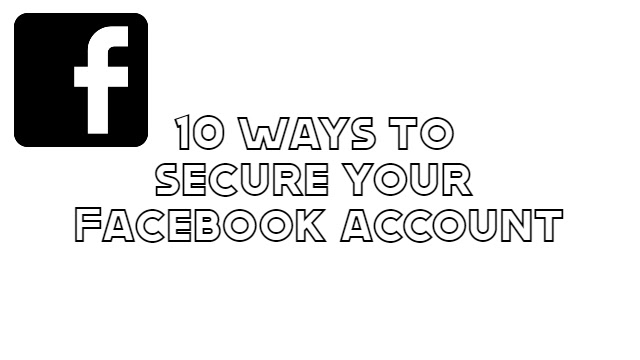 10 ways to secure your Facebook account