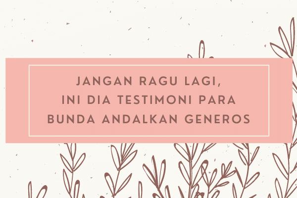 Testimoni Para Bunda Andalkan Generos
