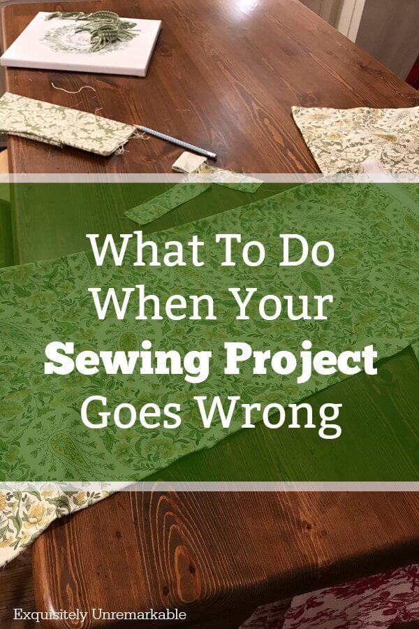 What To Do When Your Sewing Project Goes Wrong