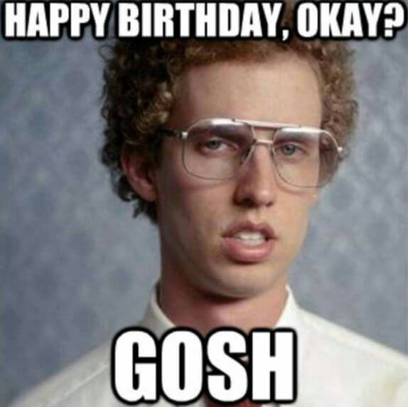 75 Funniest Happy Birthday Memes For Friends And Family 2021 Happy Birthday Wishes 2021