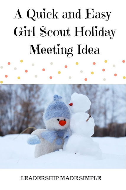 A Quick and Easy Girl Scout Holiday Meeting Idea
