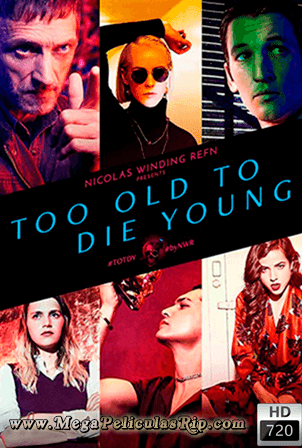 Too Old To Die Young Temporada 1 [720p] [Latino-Ingles] [MEGA]