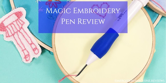Magic Embroidery Pen Review & Buying Advice