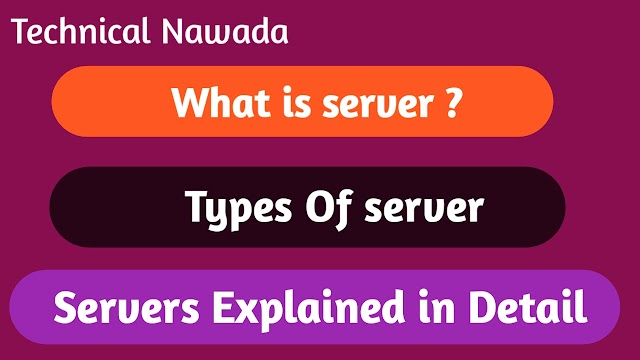 What is a server, what are the types of servers?