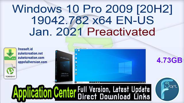Windows 10 Pro 2009 [20H2] 19042.782 x64 EN-US Jan. 2021 Preactivated