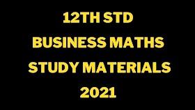 12th Business Mathematics Study Materials 2021