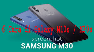 6 Cara Screenshot di Samsung Galaxy M10s / M30s 1