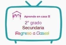 Vídeos, horarios y actividades de Aprende en Casa II Segundo de Secundaria 2020-2021