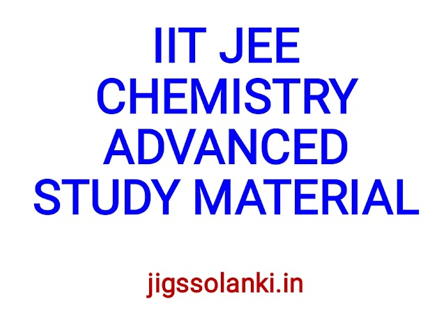 IIT JEE CHEMISTRY ADVANCED STUDY MATERIAL