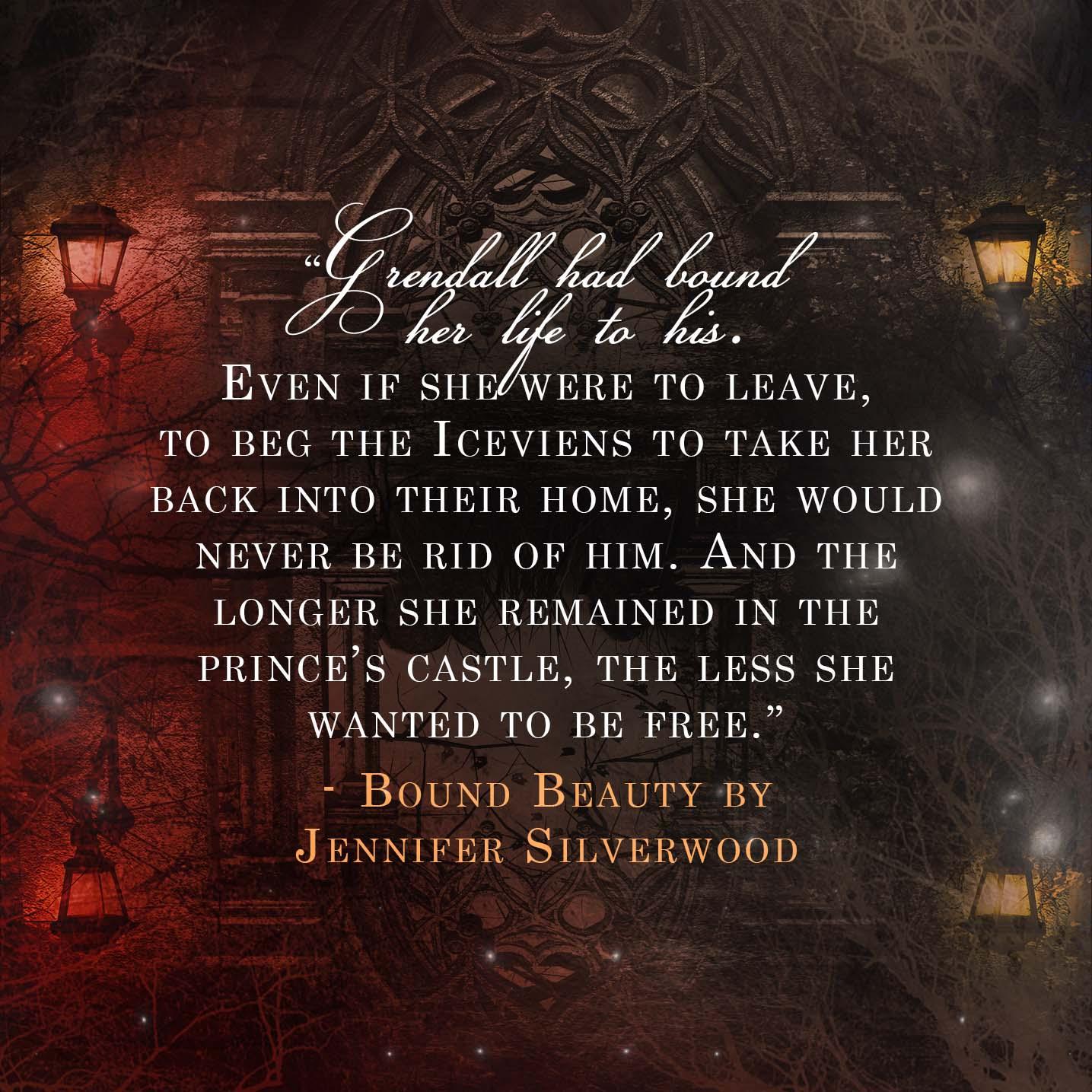 A dark fantasy retelling    Bound Beauty by Jennifer Silverwood