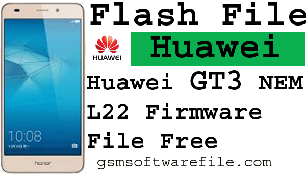 100% Tested free Huawei  GT3 Nem L22 Firmware flash file Stock Rom