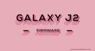 Galaxy J2 Firmware download [stock ROM, all variants]