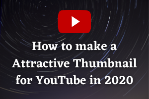 How to Create a Thumbnail for YouTube Videos