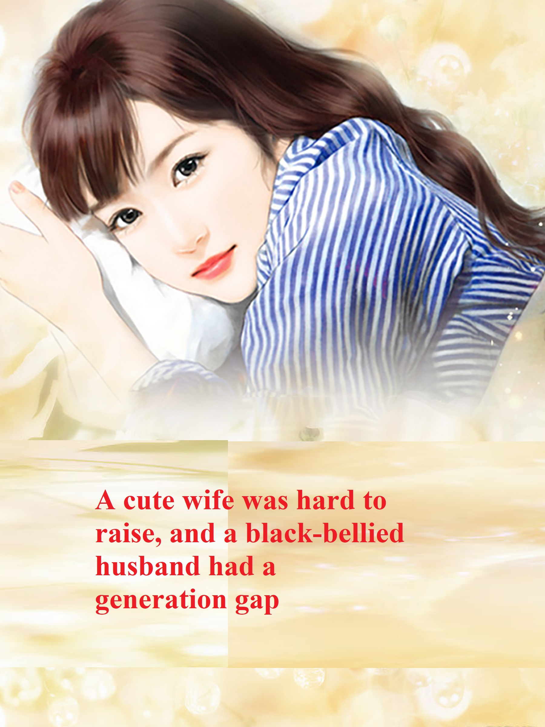 A cute wife was hard to raise, and a black-bellied husband had a generation gap Novel Chapter 6 To 10 PDF