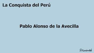 La Conquista del PerúPablo Alonso de la Avecilla